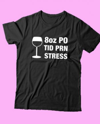 Wine 8oz Po Tid Prn Stress