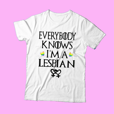 Everybody knows I'm a Lesbian