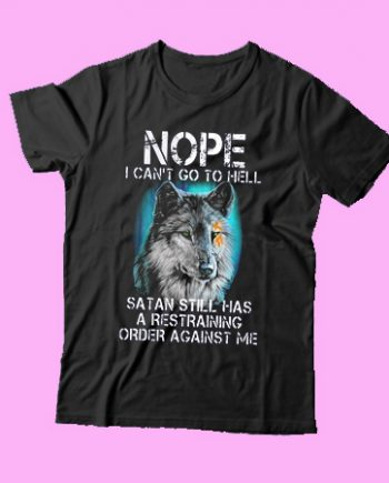 Wolf Nope I can't go to hell satan still has a restraining