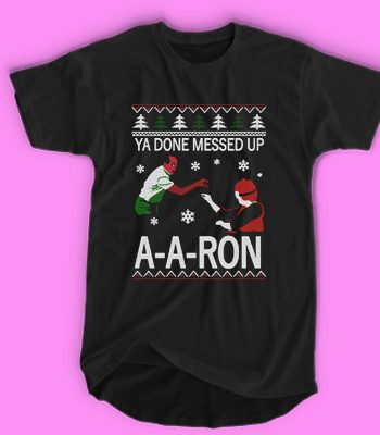 Ya done messed up A-A-Ron ugly Christmas