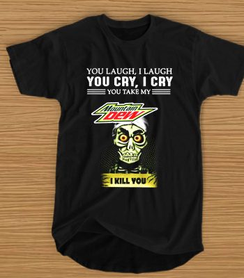 Achmed Mountain Dew You Laugh I Laugh You Cry I Cry You Take My Coffee