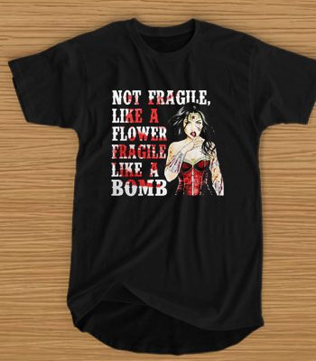 Wonder Woman not fragile like a flower fragile like a bomb