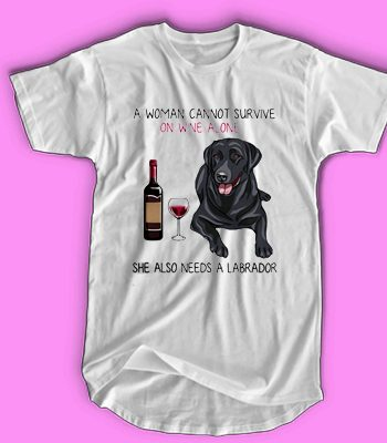 A woman on wine alone she also needs a Labrador